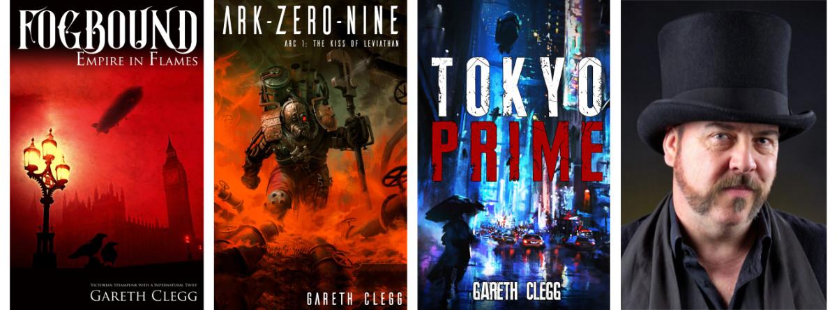 Books by Gareth Clegg - Author. Fogbound: Empire in Flames, ArkZeroNine, Tokyo Prime.